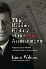 The Hidden History of the JFK Assassination af Lamar Waldron