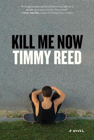 Kill Me Now af Timmy Reed