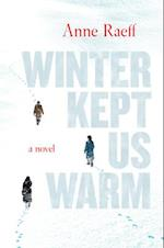 Winter Kept Us Warm af Anne Raeff