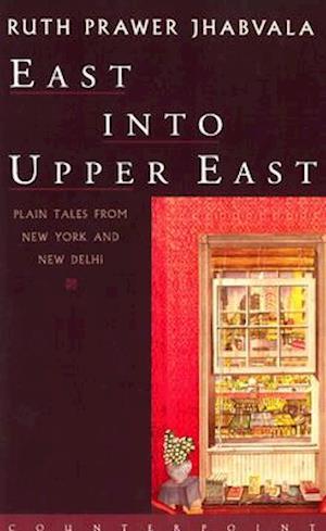 East Into Upper East af Ruth Prawer Jhabvala