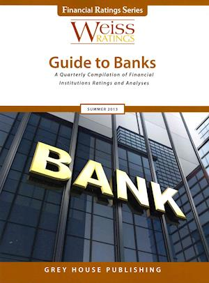 Weiss Ratings' Guide to Banks Summer 2013