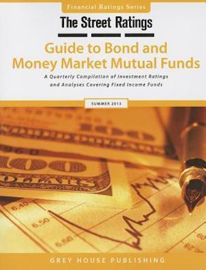 Thestreet Ratings' Guide to Bond & Money Market Mutual Funds, Summer 2013