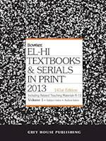 El-Hi Texbooks & Serials in Print, 2013 (EL-HI TEXTBOOKS AND SERIALS IN PRINT)