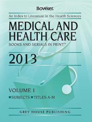 Medical & Health Care Books & Serials in Print, 2013