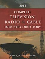 Complete Television, Radio & Cable Industry Directory, 2014