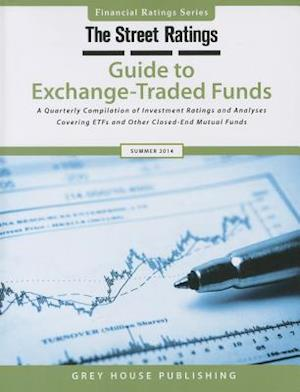 Thestreet Ratings Guide to Exchange-Traded Funds, Summer 2014