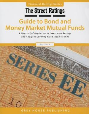 Thestreet Ratings Guide to Bond & Money Market Mutual Funds, Fall 2014