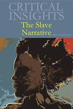 The Slave Narrative (Critical Insights)