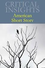 American Short Story (Critical Insights)