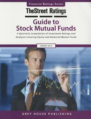 Thestreet Ratings Guide to Stock Mutual Funds, Spring 2015
