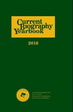Bog, hardback Current Biography Yearbook-2016 af Hw Wilson