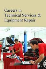 Careers in Technical Services & Equipment Repair (Careers In)