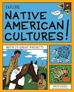 Explore Native American Cultures! (EXPLORE YOUR WORLD)
