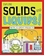 Explore Solids and Liquids! (EXPLORE YOUR WORLD)