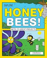Explore Honey Bees! (EXPLORE YOUR WORLD)