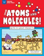 Explore Atoms and Molecules! (EXPLORE YOUR WORLD)