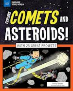 Explore Comets and Asteroids! (EXPLORE YOUR WORLD)