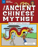 Explore Ancient Chinese Myths! (EXPLORE YOUR WORLD)