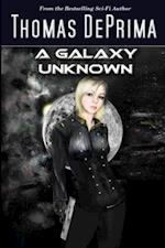 A Galaxy Unknown: AGU Series - Book 1 af Thomas J Deprima