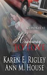 Highway to Love af Karen E. Rigley, Ann M. House