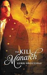 To Kill a Monarch af Gerri Brousseau