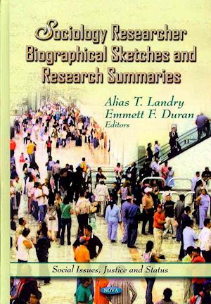 Sociology Researcher Biographical Sketches & Research Summaries