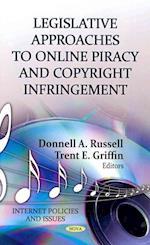 Legislative Approaches to Online Piracy & Copyright Infringement