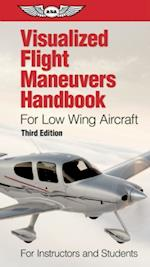 Visualized Flight Maneuvers Handbook for Low Wing Aircraft (PDF eBook)