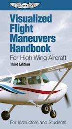Visualized Flight Maneuvers Handbook for High Wing Aircraft (PDF eBook)