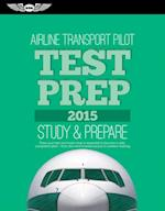 Airline Transport Pilot Test Prep 2015 (Test Prep series)