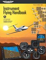 Instrument Flying Handbook: ASA FAA-H-8083-15B (eBook - epub) (FAA Handbooks series)