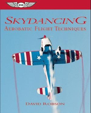Skydancing: Aerobatic Flight Techniques (Ebook - epub Edition) af David Robson