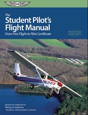 Student Pilot's Flight Manual (Ebook - ePub Edition) af William K. Kershner