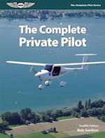 The Complete Private Pilot af Bob Gardner