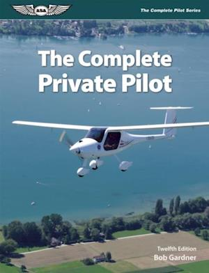 Complete Private Pilot (Ebook - epub Edition) af Bob Gardner