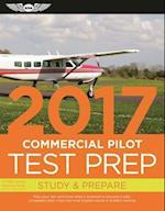 Commercial Pilot Test Prep 2017 + Airman Knowledge Testing Supplement for Commercial Pilot (Commercial Pilot Test Prep)