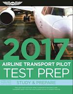 Airline Transport Pilot Test Prep 2017 + Computer Testing Supplement for Airline Transport Pilot and Aircraft Dispatcher (Test Prep)