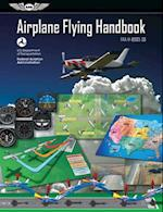 Airplane Flying Handbook (FAA Handbooks)