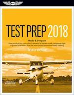 Instructor Test Prep 2018 + Airman Knowledge Testing for Flight Instructor, Ground Instructor, and Sport Pilot Instructor (Certified Flight Instructor Test Prep)