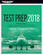 Airline Transport Pilot Test Prep 2018 + Computer Testing for Airline Transport Pilot and Aircraft Dispatcher (Test Prep)