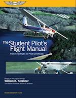 The Student Pilot's Flight Manual (Kershner Flight Manual)