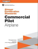 Commercial Pilot - Airplane Airman Certification Standards (Airman Certification Standards)