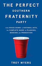 The Perfect Southern Fraternity Party