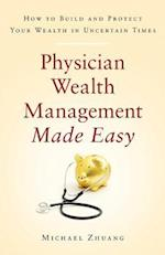 Physician Wealth Management Made Easy
