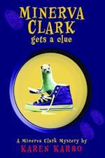 Minerva Clark Gets a Clue af Karen Karbo