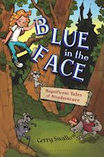 Blue in the Face (Magnificent Tales of Misadventure)
