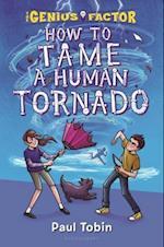How to Tame a Human Tornado (The Genius Factor)