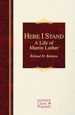 Here I Stand (Hendrickson Classic Biographies)
