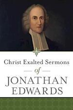 Christ Exalted Sermons of Jonathan Edwards
