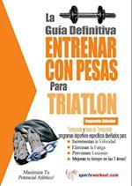 La guia definitiva - Entrenar con pesas para triatlon
